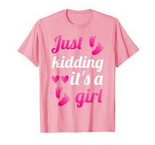 Load image into Gallery viewer, Gender Reveal Shirt | Just Kidding It's A Girl