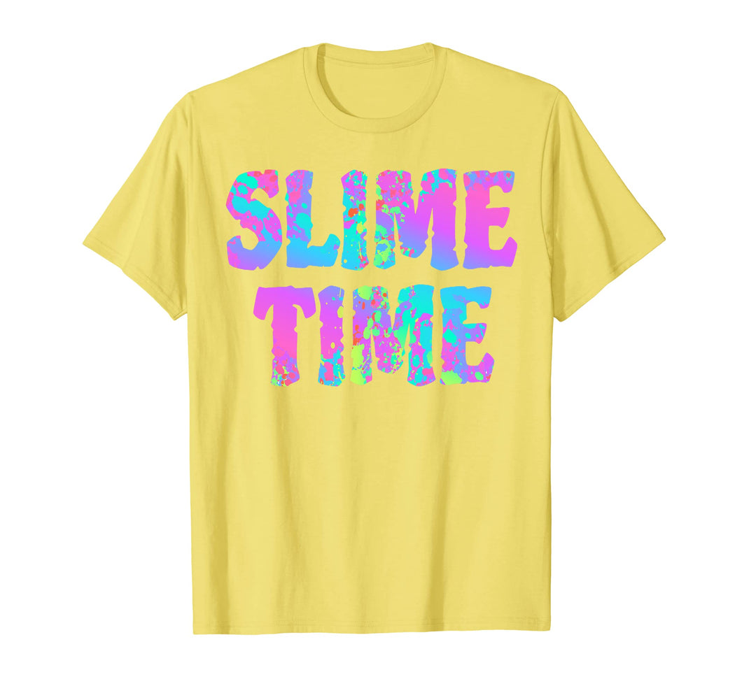 Slime Time Funny Trendy T Shirts Kid Women Men Gift Designs