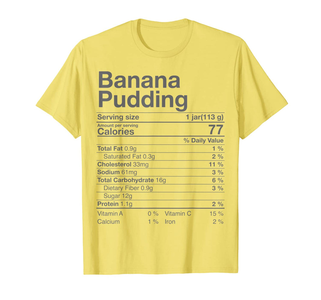 Banana Pudding Nutritional Fact Thanksgiving Gift Turkey Day T-Shirt