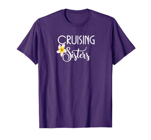 Cruising Sisters T-Shirt-Cruise Vacation Wear Gift