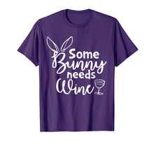 Load image into Gallery viewer, Some Bunny Needs Wine Shirt Easter Bunny