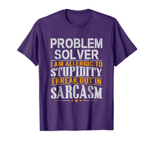 Load image into Gallery viewer, Problem Solver Allergic to Stupidity Sarcasm T Shirt
