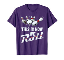 Load image into Gallery viewer, Bowling Team Shirt This Is How We Roll Men Women Kids