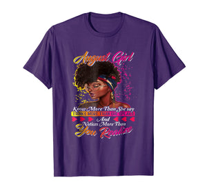 August Girl Know More Than She Say Shirt