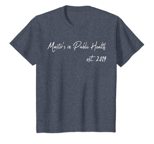 Master's in Public Health Graduate Degree MPH T Shirt