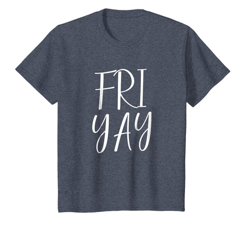 FRI YAY Friday Shirt
