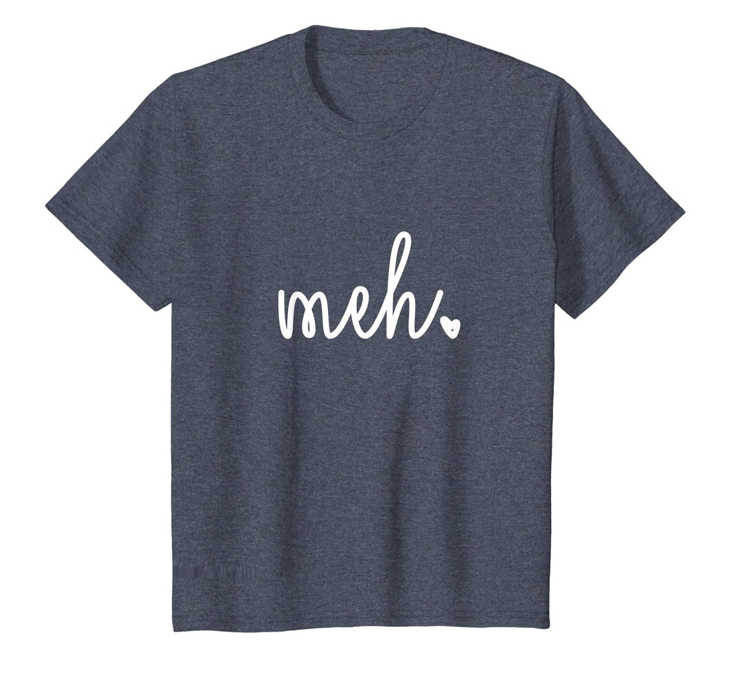 Meh Tshirt for Women and Men - (New)