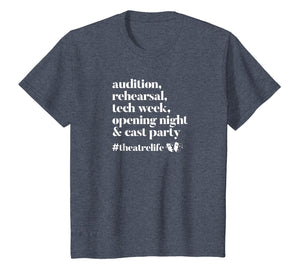 Audition, Rehearsal, Tech Week, High School Theatre T Shirt