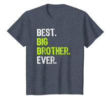 Load image into Gallery viewer, Best Big Brother Bro Ever Older Sibling Funny Gift T-Shirt