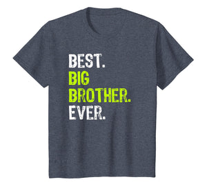 Best Big Brother Bro Ever Older Sibling Funny Gift T-Shirt