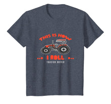 Load image into Gallery viewer, Tractor Driver T Shirt - This Is How I Roll