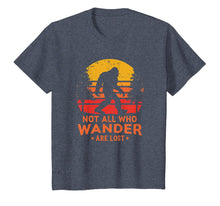 Load image into Gallery viewer, Not All Who Wander Are Lost Bigfoot T-Shirt