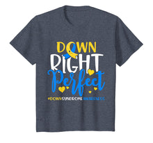 Load image into Gallery viewer, Down Syndrome Awareness Shirt Down Right Perfect