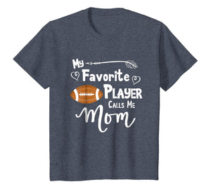 My Favorite Player Calls Me Mom T-Shirt Football Tee Shirt