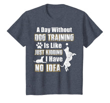 Load image into Gallery viewer, Funny Dog Training T-shirt, Cool Gifts For Dog Trainers
