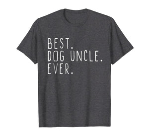Best Dog Uncle Ever Cool Father's Day Gift T-Shirt