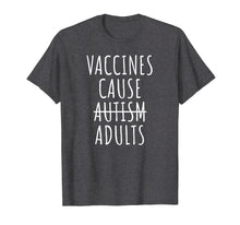 Load image into Gallery viewer, Vaccines Cause Adults Pro Vax Shirt