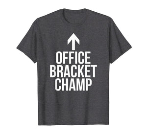 Office Bracket Champ Madness Basketball T Shirt