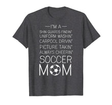 Load image into Gallery viewer, Soccer Mom T-shirt Proud Soccer Mom I Love Soccer Tee