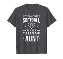 Load image into Gallery viewer, My Favorite Softball Player Calls me Aunt T-Shirt