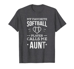 My Favorite Softball Player Calls me Aunt T-Shirt