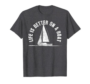 Boat T-Shirt Life Is Better On A Boat Tshirt Sailing Tee Gif