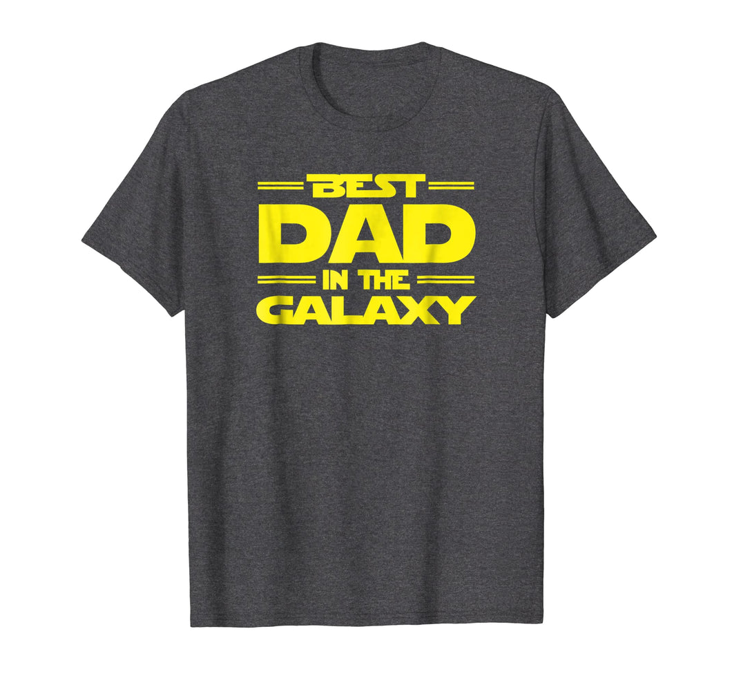 Best Dad in the Galaxy, Funny SciFi Father's Day T-Shirt