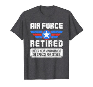Air Force Retired Shirt - Under New Management