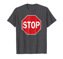 Load image into Gallery viewer, Stop Sign Shirt Street Sign T-Shirt