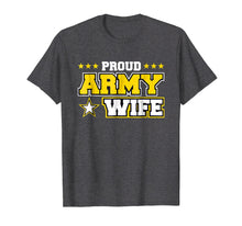 Load image into Gallery viewer, Proud Army Wife T Shirt US Military Wife Family