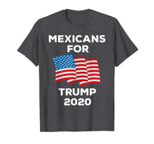 Load image into Gallery viewer, Mexicans For Trump 2020 Tshirt President Latino Gift