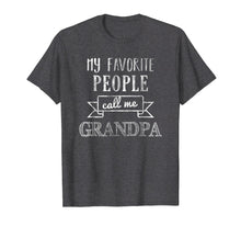 Load image into Gallery viewer, Mens My Favorite People Call Me Grandpa Shirt Father's Day Shirt