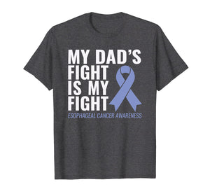 My Dad's Fight is My Fight Esophageal Cancer Shirt