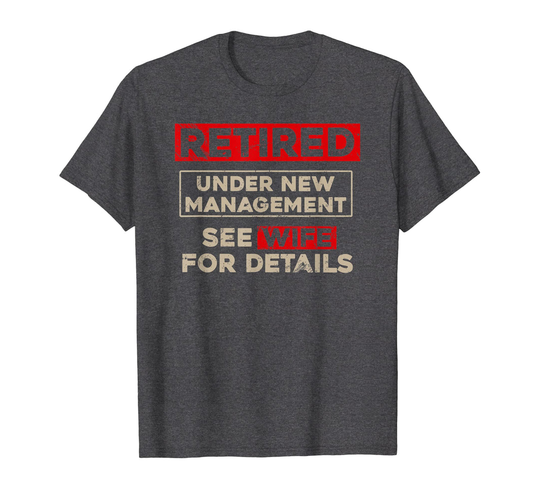 Retired Under New Management Shirt, Funny Retirement Gift