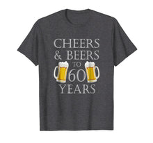 Load image into Gallery viewer, Cheers and Beers to 60 Years T-Shirt - 60th Birthday Gift
