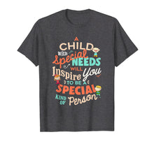 Load image into Gallery viewer, A Child With Special Needs Inspires You To Be Special Shirt