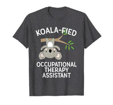Load image into Gallery viewer, Cute Koala Occupational Therapy Assistant T-Shirt OT OTA