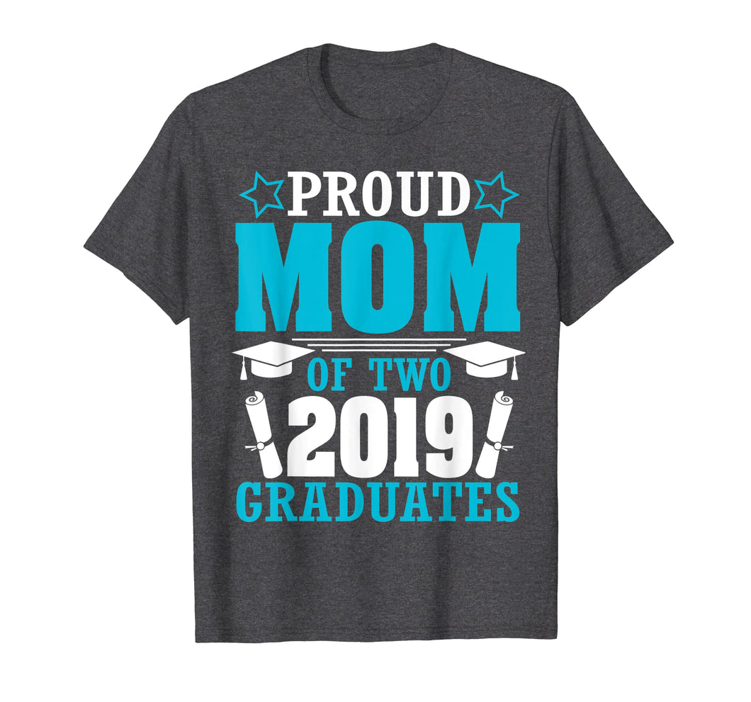 Star Proud Mom Of Two 2019 Graduates Happy Day Senior Shirt