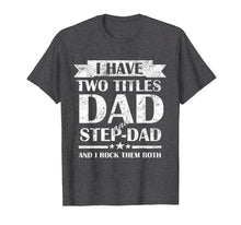 Load image into Gallery viewer, Mens Best Dad and Stepdad Shirt Cute Fathers Day Gift from Wife