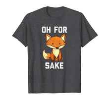 Load image into Gallery viewer, Oh For Fox Sake T-Shirt