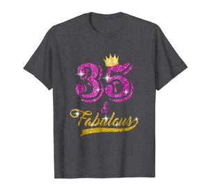 35 and Fabulous T-Shirt 35 yrs old B-day 35th Birthday Gift