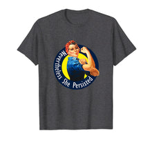 Load image into Gallery viewer, Rosie The Riveter Retro Nevertheless She Persisted Shirt