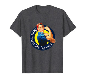 Rosie The Riveter Retro Nevertheless She Persisted Shirt
