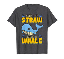 Load image into Gallery viewer, Skip The Straw Save A Whale T Shirt Marine Conservation Gift