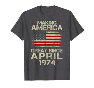 April 1974 45 Years Old 45th Birthday Gift 1974 Yrs Shirt