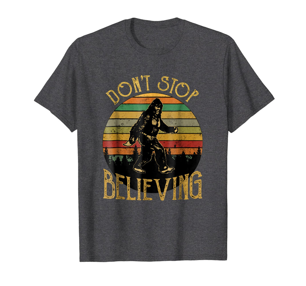 Don't Stop Believing Bigfoot T Shirt Gift for Women Men