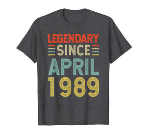 Born in April 1989 30th Birthday Gift 30 Years Old T Shirt