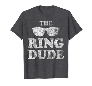 The Ring Dude T-Shirt Bearer Wedding Gift Shirt