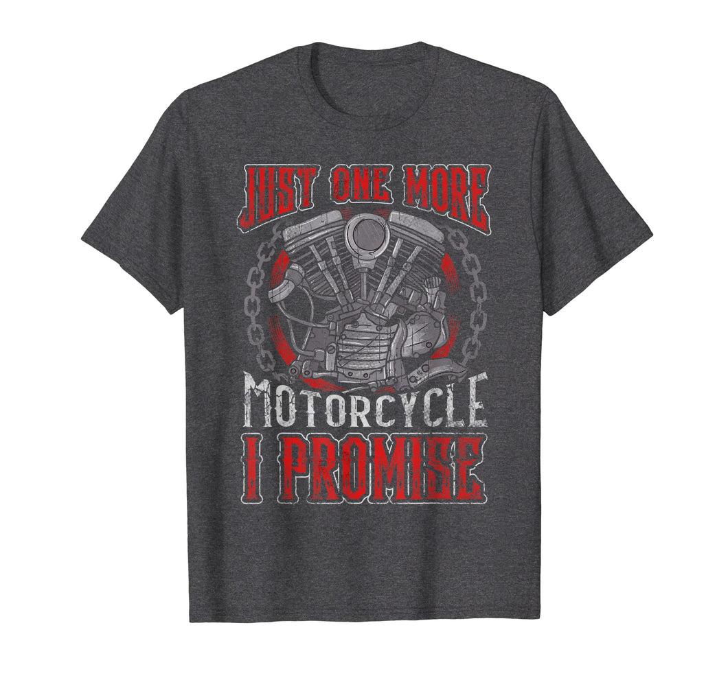 Biker Just One More Motorcycle T-Shirt