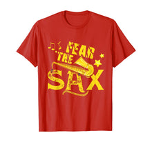 Load image into Gallery viewer, Fear The Sax Saxophone Day Saxophonist Jazz Player Gift T-Shirt